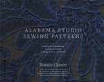 Alabama Studio Sewing Patterns : A Guide to Customizing a Hand-Stitched Alabama Chanin Wardrobe - Natalie Chanin