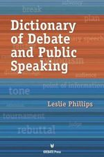 Dictionary of Debate and Public Speaking - Leslie Phillips