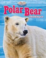 Polar Bear : Shrinking Ice - Stephen Person