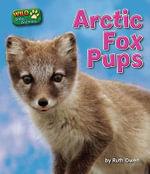 Arctic Fox Pups - Ruth Owen
