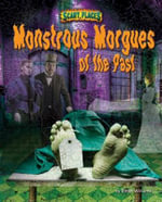 Monstrous Morgues of the Past - Dinah Williams