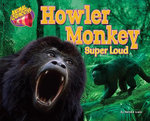 Howler Monkey : Super Loud - Natalie Lunis