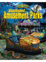 Abandoned Amusement Parks - Dinah Williams