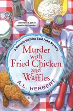 Murder with Fried Chicken and Waffles - A L Herbert