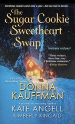 The Sugar Cookie Sweetheart Swap - Donna Kauffman