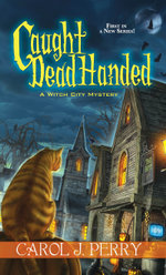 Caught Dead Handed - Carol J. Perry