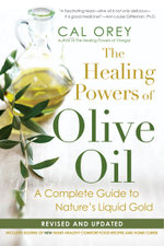 The Healing Powers of Olive Oil - Cal Orey