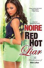 Red Hot Liar : The Misadventures of Mink Larue Series - Noire
