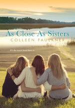 As Close As Sisters - Colleen Faulkner