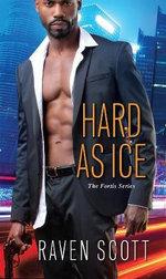 Hard as Ice : Fortis Novel - Raven Scott