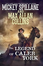 The Legend of Caleb York - Mickey Spillane