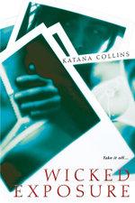 Wicked Exposure - Katana Collins