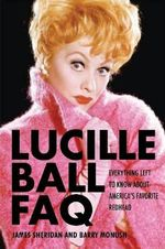 Lucille Ball Faq : Everything Left to Know About America's Favorite Redhead - James Sheridan