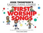 John Thompson's Easiest Piano Course : First Worship Songs - Various Artists
