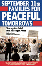 September 11th Families for Peaceful Tomorrows : Turning Tragedy into Hope for a Better World