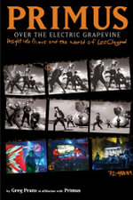 Primus, Over the Electric Grapevine : Insight Into Primus and the World of Les Claypool - Primus