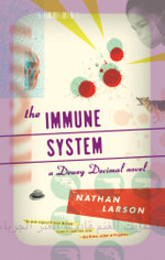 The Immune System : A Dewey Decimal Novel - Nathan Larson