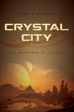 Crystal City : The Warriors of Escalor - Dennis Amoroso