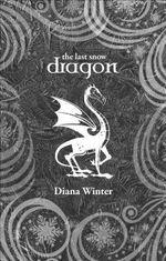 The Last Snow Dragon - Diana Winter