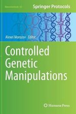 Controlled Genetic Manipulations : Neuromethods