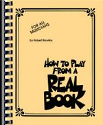 How to Play from a Real Book : For All Musicians - Robert Rawlins
