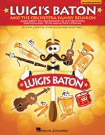 Luigi's Baton and the Orchestra Family Reunion : A Study of the Instruments of the Orchestra Through Song, Story and Active Listening - John Jacobson