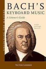 Bach's Keyboard Music - A Listener's Guide : Unlocking the Masters Series - Victor Lederer