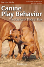 CANINE PLAY BEHAVIOR - THE SCIENCE OF DOGS AT PLAY - Mechtild Käufer