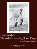 THE ART OF HANDLING SHOW DOGS - Frank Sabella