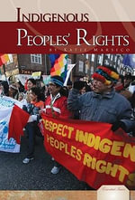 Indigenous Peoples Rights : Essential Issues - Katie Marsico