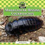 Madagascar Hissing Cockroaches : Unique Pets - Kristin Petrie