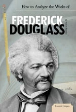 How to Analyze the Works of Frederick Douglass - Valerie Bodden