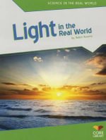 Light in the Real World : Science in the Real World - Robin Michal Koontz