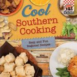 Cool Southern Cooking: Easy and Fun Regional Recipes : Easy and Fun Regional Recipes - Alex Kuskowski