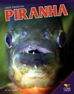 Piranha : Great Predators - Ann Ingalls