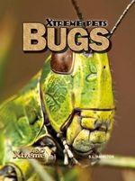 Bugs : Xtreme Pets - S L Hamilton