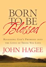 Born to Be Blessed : Releasing God's Promises into the Lives of Those You Love - John