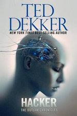 Hacker : Outlaw Chronicles - Ted Dekker