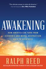 Awakening : How America Can Turn from Economic and Moral Destruction Back to Greatness - Reed Ralph