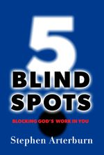 5 Blind Spots : Blocking God's Work In You - Arterburn Stephen
