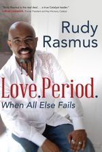 Love. Period. : Loving Those Who Are Not Like You - Rasmus Rudy