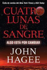 Cuatro Lunas de Sangre : Algo Esta Por Cambiar - Hagee John