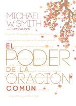El poder de la oracion comun : El senor te bendiga y te guarde - Michael W Smith