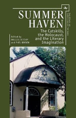 Summer Haven : The Catskills, the Holocaust, and the Literary Imagination - Phil Brown