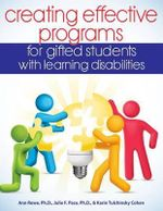 Creating Effective Programs for Gifted Students with Learning Disabilities : Overcoming the Tyranny of Segregated Minds in Dese... - Karin Tulchinsky Cohen