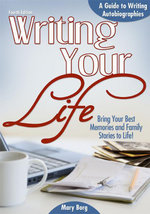 Writing Your Life : A Guide to Writing Autobiographies - Mary Borg