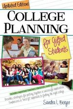 College Planning for Gifted Students : Choosing and Getting Into the Right College - Sandra Berger