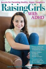 Raising Girls with ADHD : Secrets for Parenting Healthy, Happy Daughters - Mary Anne Richey