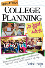 College Planning for Gifted Students : Choosing and Getting Into the Right College - Sandra L. Berger