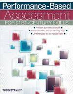 Performance-Based Assessment for 21st-Century Skills - Todd Stanley